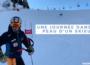 Une journée dans la peau d'un skieur